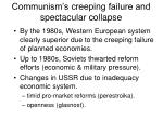 communism s creeping failure and spectacular collapse