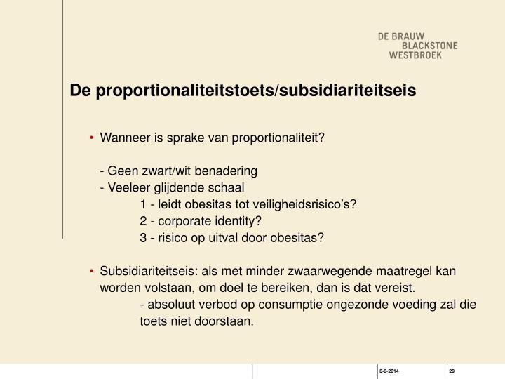 De proportionaliteitstoets/subsidiariteitseis