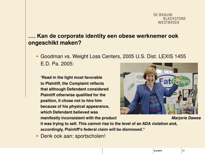…. Kan de corporate identity een obese werknemer ook ongeschikt maken?