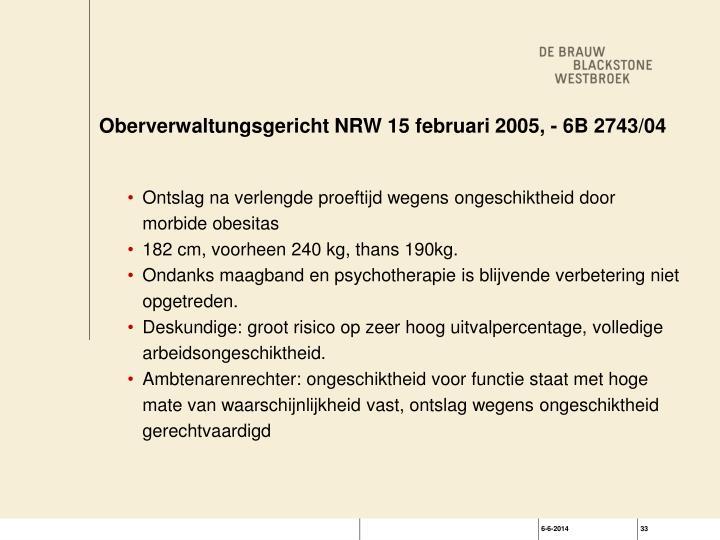 Oberverwaltungsgericht NRW 15 februari 2005, - 6B 2743/04