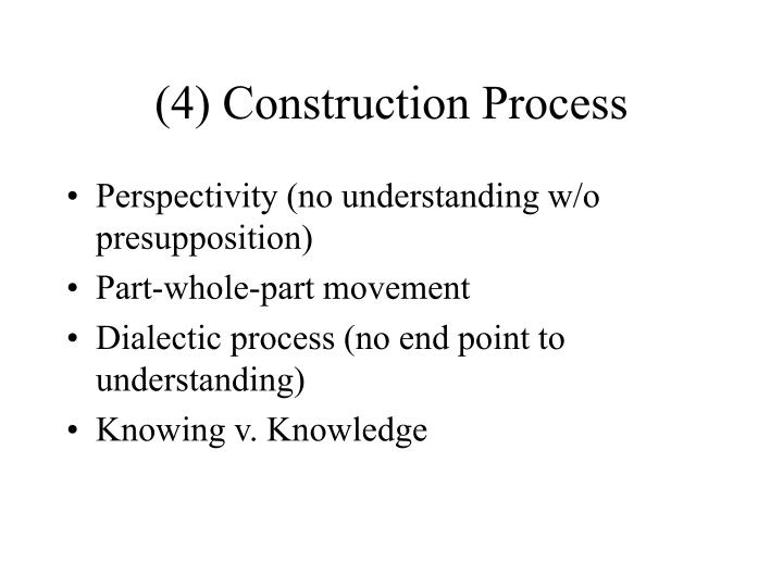 (4) Construction Process