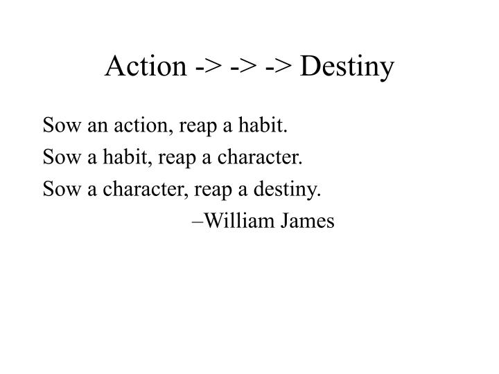 Action destiny