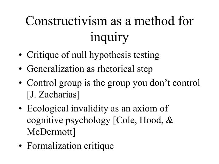 Constructivism as a method for inquiry
