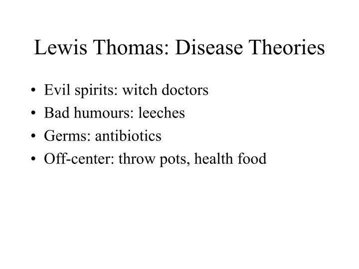 Lewis Thomas: Disease Theories