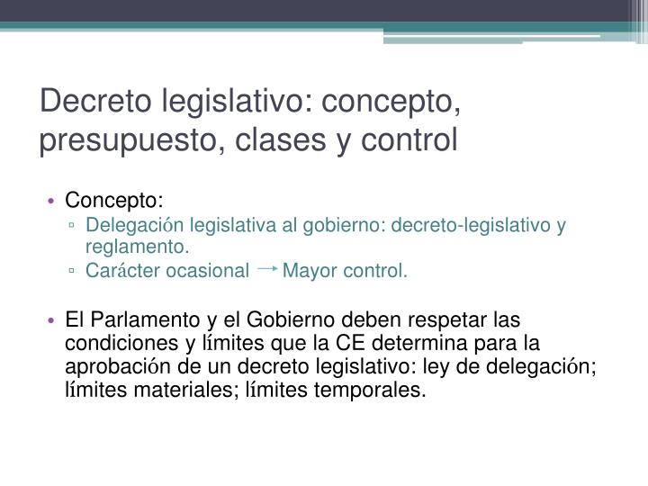 Decreto legislativo: concepto, presupuesto, clases y control