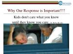 why our response is important