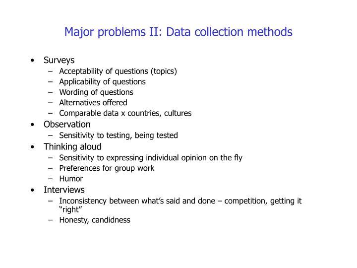 Major problems II: Data collection methods