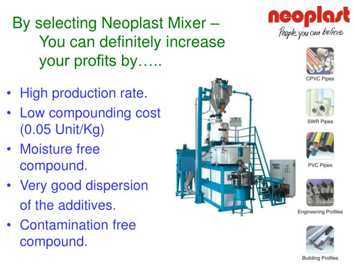 By selecting Neoplast Mixer –