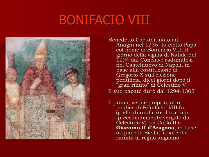 """Benedetto Caetani, nato ad Anagni nel 1235, fu eletto Papa col nome di Bonifacio VIII, il giorno della vigilia di Natale del 1294 dal Conclave radunatosi nel Castelnuovo di Napoli, in base alla costituzione di Gregorio X sull'elezione pontificia, dieci giorni dopo il """"gran rifiuto"""" di Celestino V."""