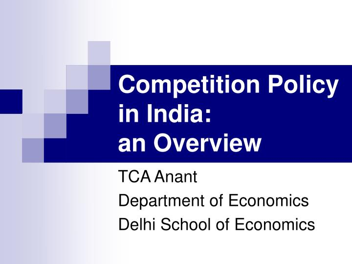 Competition Policy in India: