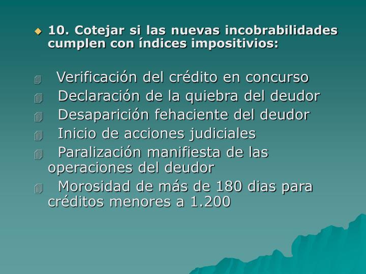 10. Cotejar si las nuevas incobrabilidades cumplen con índices impositivios: