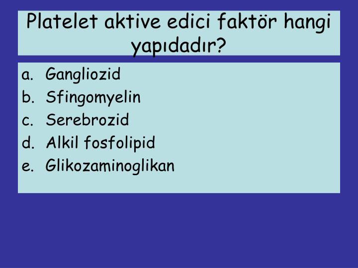 Platelet aktive edici faktör hangi yapıdadır?