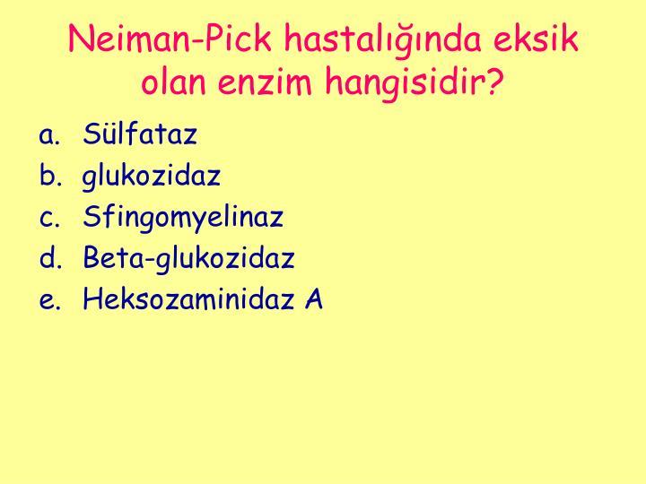 Neiman-Pick hastalığında eksik olan enzim hangisidir?