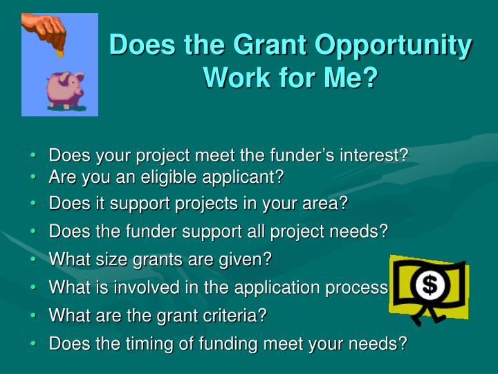 Does the Grant Opportunity Work for Me?