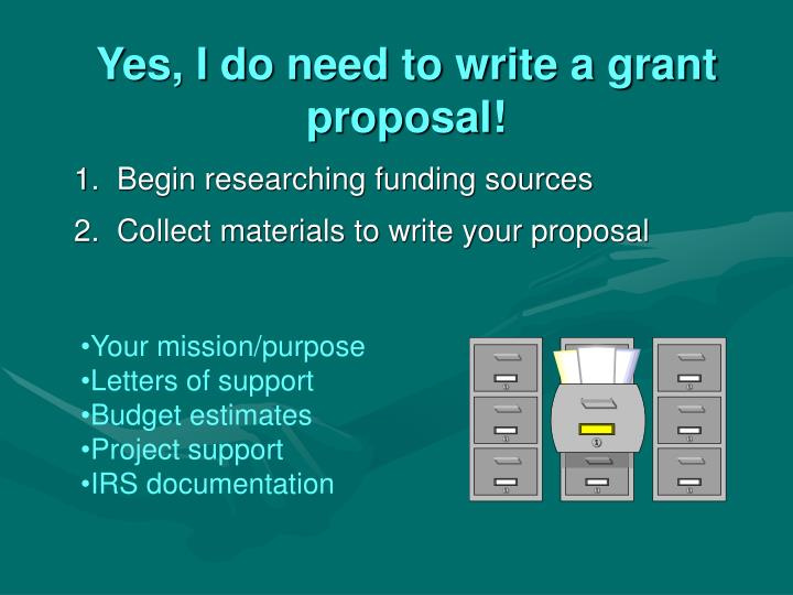 Yes, I do need to write a grant proposal!