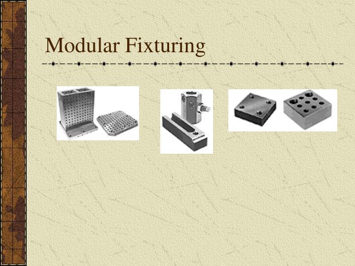 Modular Fixturing