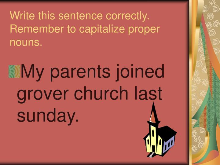Write this sentence correctly.  Remember to capitalize proper nouns.