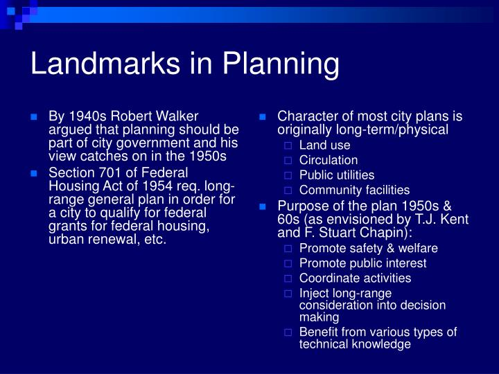 By 1940s Robert Walker argued that planning should be part of city government and his view catches on in the 1950s
