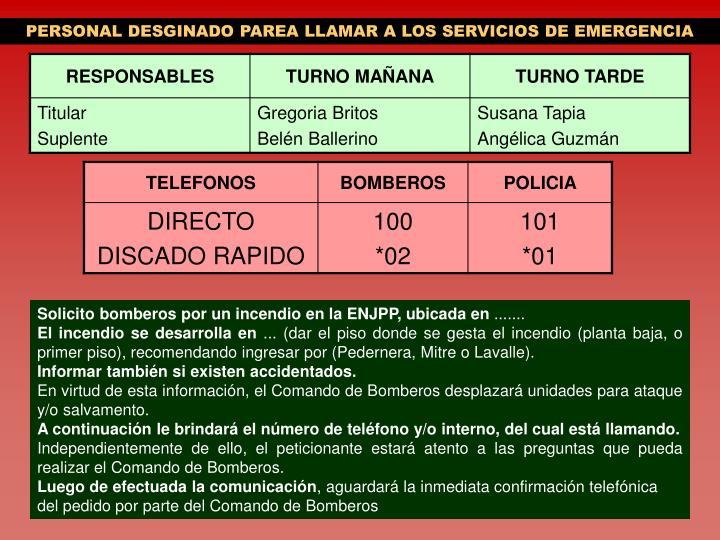 PERSONAL DESGINADO PAREA LLAMAR A LOS SERVICIOS DE EMERGENCIA