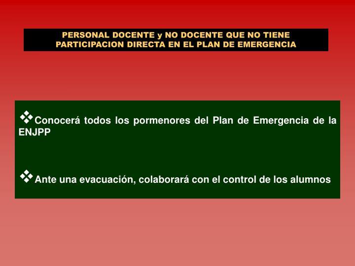 PERSONAL DOCENTE y NO DOCENTE QUE NO TIENE PARTICIPACION DIRECTA EN EL PLAN DE EMERGENCIA