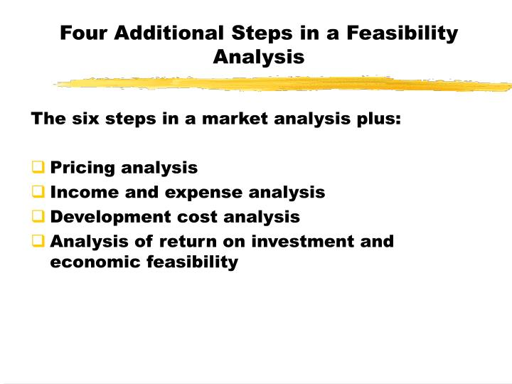 Four Additional Steps in a Feasibility Analysis