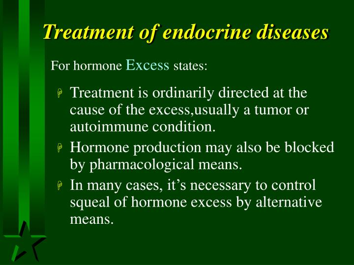 Treatment of endocrine diseases
