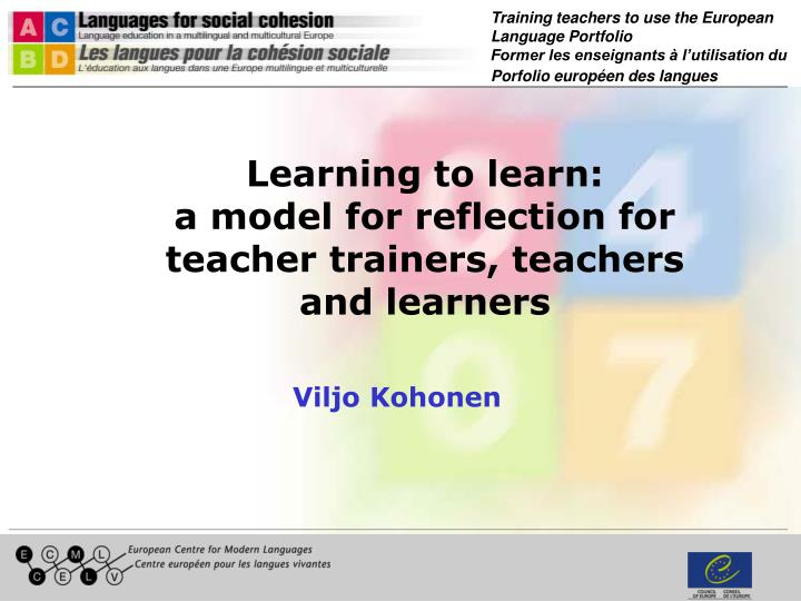 Learning to learn a model for reflection for teacher trainers teachers and learners
