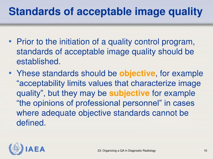 Standards of acceptable image quality