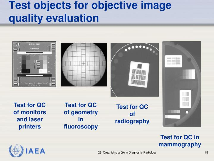 Test objects for objective image quality evaluation