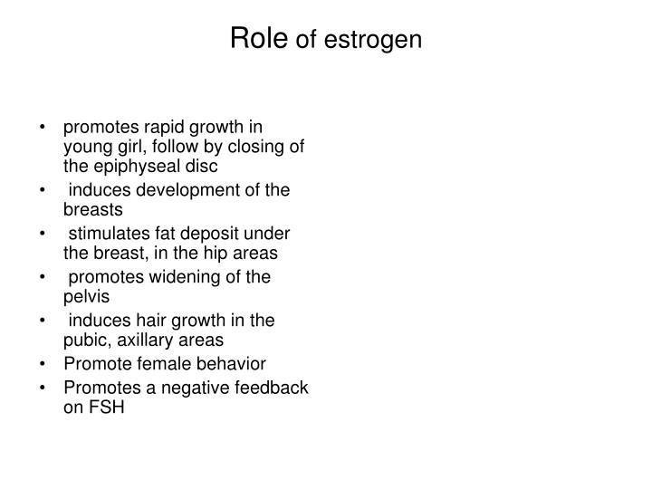 promotes rapid growth in young girl, follow by closing of the epiphyseal disc