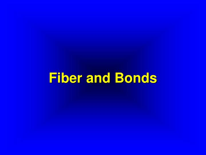 Fiber and bonds