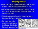 pulping effects