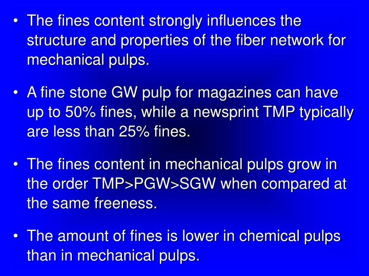 The fines content strongly influences the structure and properties of the fiber network for mechanical pulps.
