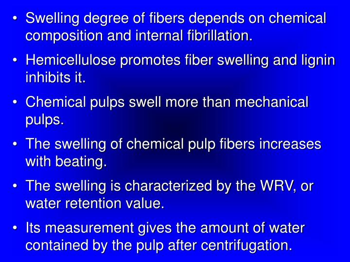 Swelling degree of fibers depends on chemical composition and internal fibrillation.