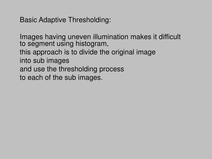 Basic Adaptive Thresholding: