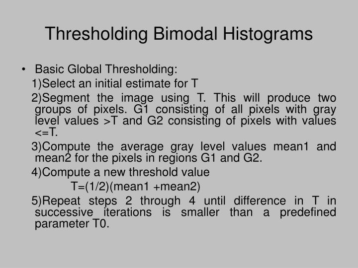 Thresholding Bimodal Histograms