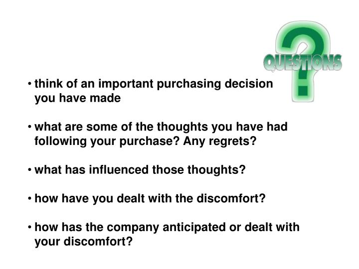 think of an important purchasing decision         you have made