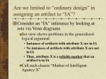 are we limited to ordinary design in assigning an artifact to ia