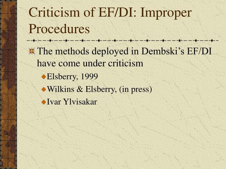 Criticism of EF/DI: Improper Procedures
