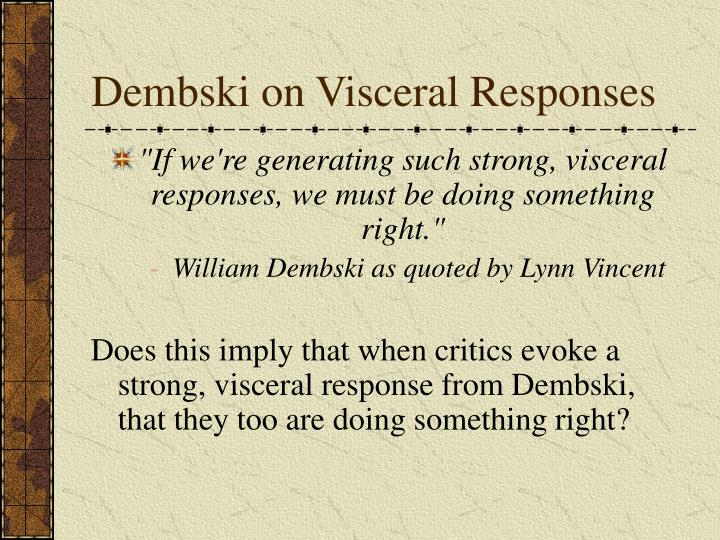 Dembski on Visceral Responses