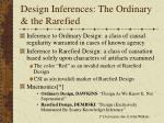 design inferences the ordinary the rarefied