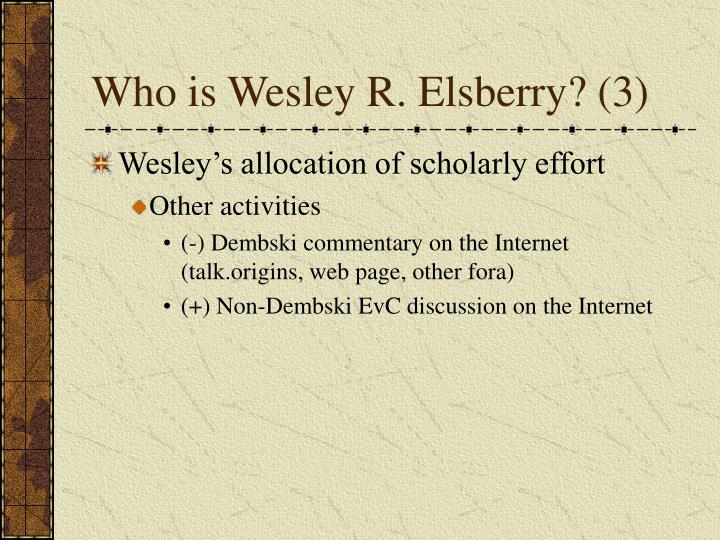 Who is Wesley R. Elsberry? (3)