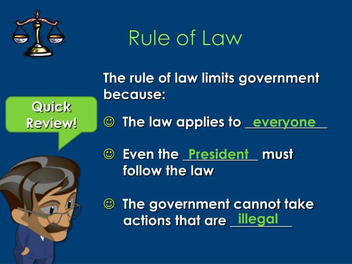 The rule of law limits government because: