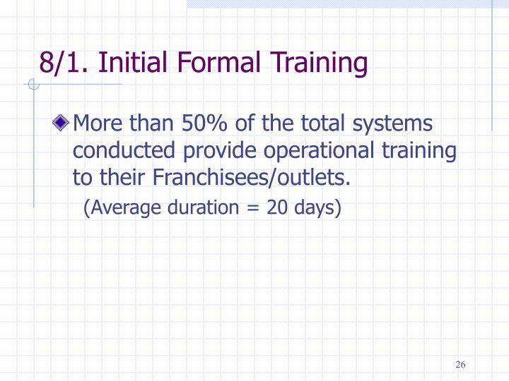 8/1. Initial Formal Training