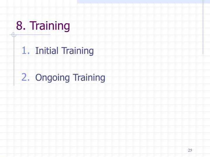 8. Training