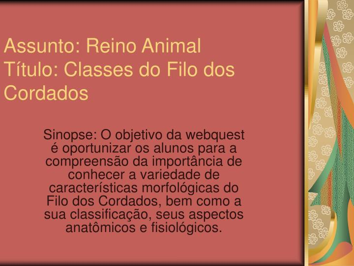 Assunto reino animal t tulo classes do filo dos cordados