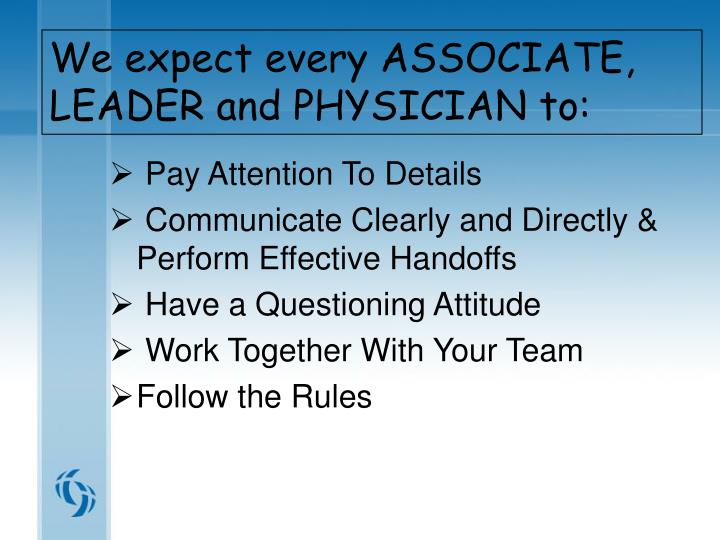 We expect every ASSOCIATE, LEADER and PHYSICIAN to:
