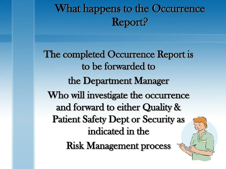 What happens to the Occurrence Report?