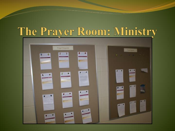 The Prayer Room: Ministry