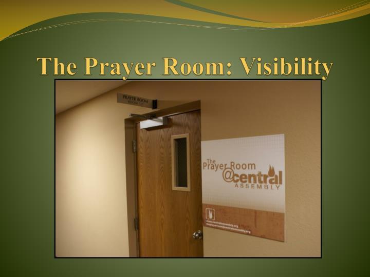 The Prayer Room: Visibility